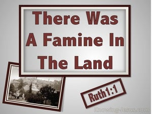 Ruth 1:1 There Was A Famine In The Land (red)