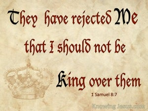 1 Samuel 8:7 They Have Rejected Me As Their King red