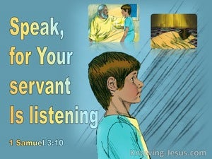 1 Samuel 3:10 Speak You Servant Is Listening (aqua)