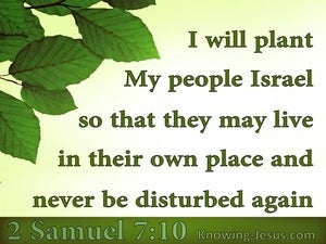 2 Samuel 7:10 He Will Plant Israel In Their Own Land (green)