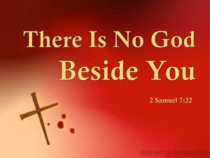 2 Samuel 7:22 There Is No God Beside You (red)