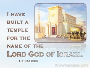 1 Kings 8:20 I HavedBuilt A Temple For The Name Of The Lord God Of Israel (blue)