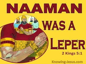 2 Kings 5:1 Naaman Was Given Victory But He Was A Leper (yellow)