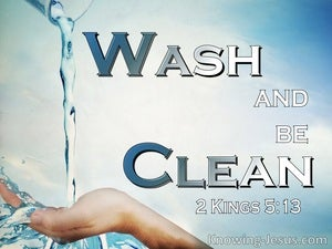 2 Kings 5:13 They Said To Naaman Wash And Be Clean (blue)