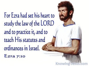 Ezra 7:10 Ezra Set His Heart To Study God's Law (white)