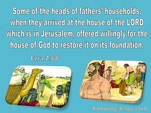 Ezra 2:68 Some Of The Fathers Households Offered Willingly To Restore The House On Its Foundation (aqua)