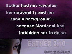 Esther 2:10 She did not revealed her nationality (black)