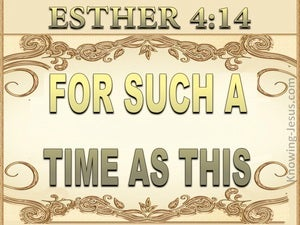 Esther 4:14 For Such A Time As This (gold)