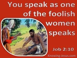 Job 2:10 You Speak As A Foolish Woman (pink)