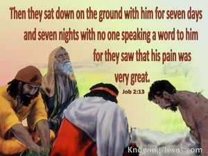 Job 2:13 They Sat On The Ground With Job Seven Days re