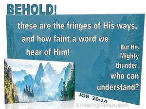 Job 26:14 Behold  These Are The Fringes Of His Ways (aqua)