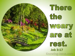 Job 3:17 There The Weary Are At Rest (green)