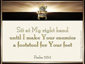 Psalm 110 1 The Lord Says To My Lord Quot Sit At My Right