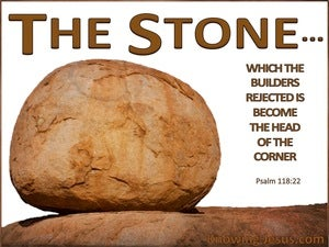 Psalm 118:22 The Stone Which The Builders Rejected white