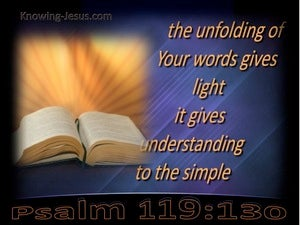 Psalm 119:130 Your Word Give Light To The Simple blue