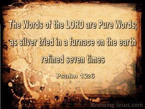 Psalm 12:6 The Words Of The Lord Are Pure beige