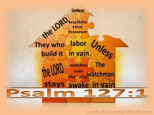 Psalm 127:1 Unless The Lord Builds The House orange