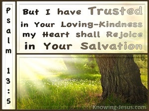 Psalm 13:5 Trust And Rejoice In God's Kindness And Salvation (brown)