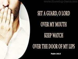 Psalm 141:3 Set A Guard On My Mouth black