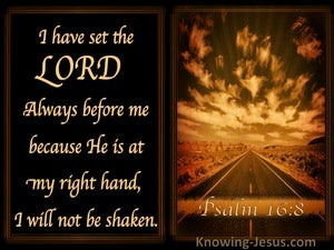 Psalm 16:8 The Lord Is Before Me brown