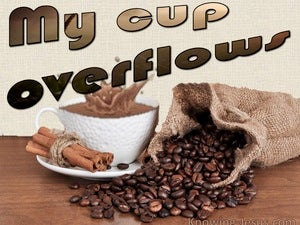 Psalm 23:5 My Cup Overflows brown
