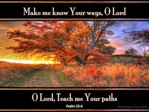 Psalm 25:4 Make Me Know Your Ways black