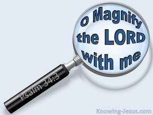 Psalm 34:3  Magnify The Lord With Me (blue)