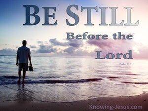 Psalm 37:7 Be Still In The Presence Of The Lord (blue)