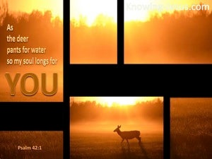 Psalm 42:1 As The Deer Pants For Water brown
