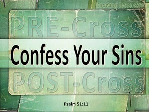 Psalm 51:11 Confess Your Sins green