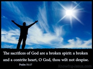 Psalm 51:17 The Sacrifices Of God Are A Broken Spirit (black)