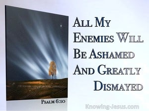Psalm 6:10 All My Enemies Will Be Dismayed And Ashamed (blue)
