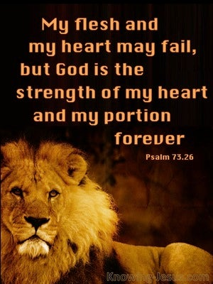 Psalm 73:26 God Is The Strength Of My Heart black