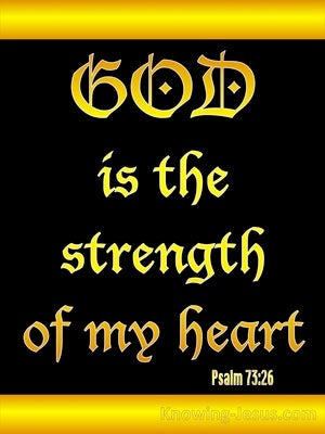 Psalm 73:26 God Is The Strength Of My Heart gold
