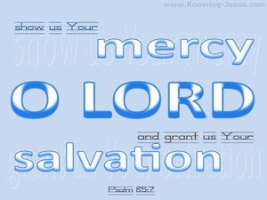 Psalm 85:7 Show Us Your Mercy O Lord (blue)