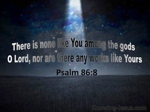Psalm 86:8 There Is None Like You black