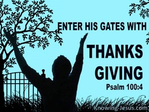 Psalm 100:4 Enter His Gates With Thanksgiving And Praise (aqua)