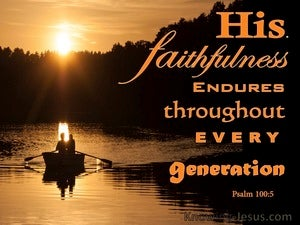 Psalm 100:5 His Faithfulness Endures Through All Generation (brown)
