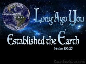 Psalm 102:25 Long Ago You Established the Earth (black)