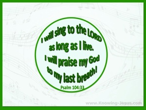 Psalm 104:33 Sing To The Lord (green)