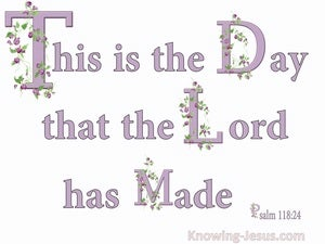 Psalm 118:24 This Is The Day The Lord Has Made (pink)