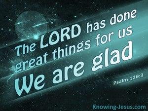 Psalm 126:3 God Of Great Things (aqua)