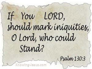 Psalm 130:3 Who Could Stand (white)