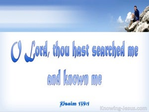 Psalm 139:1 Thou Hast Searched Me And Know Me (blue)