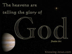 Psalm 19:1 The Heavens Are Telling The Glory Of God (black)