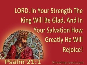 Psalm 21:1 The King Will Rejoice In Your Salvation (red)