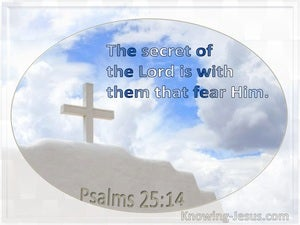 Psalm 25:14 The Secret Of The Lord Is With Them That Fear Him (utmost)06:03