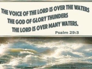 Psalm 29:3 The Voice Of The Lord Is Over The Waters The God Of Glory Thunders (sage)