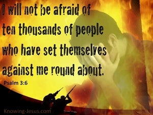 Psalm 3:6 I Will Not Be Afraid (yellow)