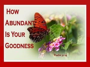 Psalm 31:19 Abundant Goodness (red)